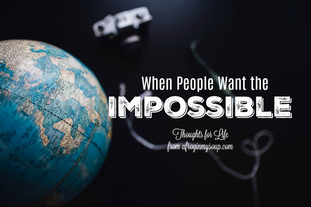 When People Want the Impossible